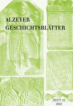 Alzeyer Geschichtsblätter – Heft 45
