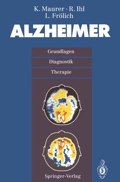 Alzheimer von Frölich,  L, Ihl,  R., Maurer,  K.