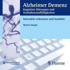 Alzheimer Demenz Kognitive Störungen und Verhaltensauffälligkeiten von Haupt,  Martin