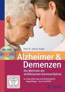 Alzheimer & Demenzen. Die Methode der einfühlsamen Kommunikation von Engel,  Sabine