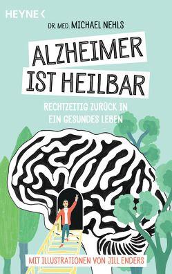 Alzheimer ist heilbar von Nehls,  Michael