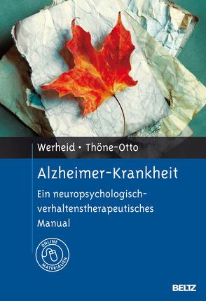 Alzheimer-Krankheit von Thöne-Otto,  Angelika, Werheid,  Katja