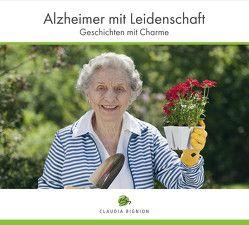 Alzheimer mit Leidenschaft von Bignion,  Claudia, Höfler,  Sandrina, Ludewig,  Axel, Obrowsk,  Rainer, Obrowski,  Rainer, Ruckmich,  Petra, Schneemayer,  Tamara, Steinhart,  Stefan, Sünder,  Björn