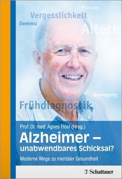 Alzheimer – unabwendbares Schicksal? von Flöel,  Agnes