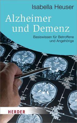 Alzheimer und Demenz von Heuser,  Isabella