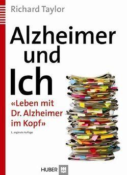 Alzheimer und Ich von Brock,  Elisabeth, Jansen,  Sabine, Müller-Hergl,  Christian, Sowinski,  Christine, Steudter,  Elke, Taylor,  Richard