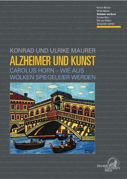 Alzheimer und Kunst von Maurer,  Konrad, Maurer,  Ulrike