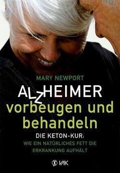 Alzheimer – vorbeugen und behandeln von Newport,  Mary T., Oechsler,  Rotraud, Rohra,  Helga