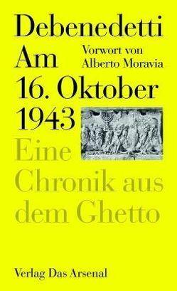 Am 16. Oktober 1943 von Debenedetti,  Giacomo, Kittenberger,  Lieselotte, Moravia,  Alberto, Voigt,  Klaus