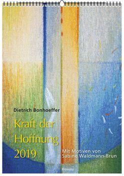 Kraft der Hoffnung 2019 von Bonhoeffer,  Dietrich, Waldmann-Brun,  Sabine