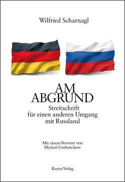 AM ABGRUND von Gorbatschow,  Michail, Scharnagl,  Wilfried