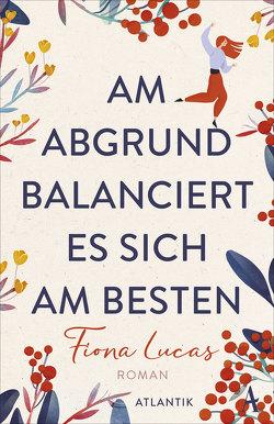 Am Abgrund balanciert es sich am besten von Feldmann,  Claudia, Lucas,  Fiona