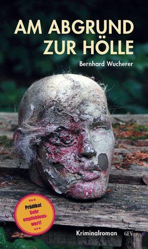 Am Abgrund zur Hölle von Wucherer,  Bernhard