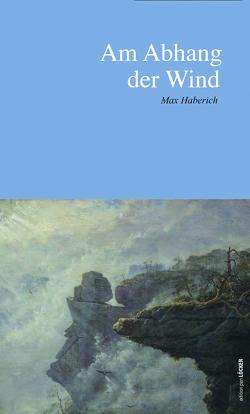 Am Abhang der Wind von Haberich,  Max