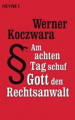 Am achten Tag schuf Gott den Rechtsanwalt von Koczwara,  Werner