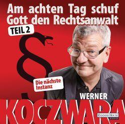 Am achten Tag schuf Gott den Rechtsanwalt – von Koczwara,  Werner