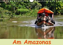 Am Amazonas (Wandkalender 2020 DIN A4 quer) von Lindner,  Ulrike