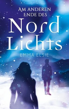 Am anderen Ende des Nordlichts von Elsie,  Emma