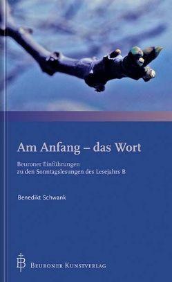 Am Anfang – das Wort von Schwank,  Benedikt