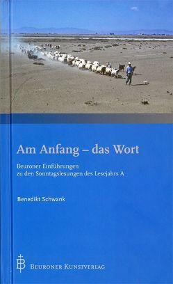Am Anfang – das Wort von Schwank OSB,  P. Benedikt