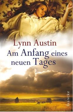 Am Anfang eines neuen Tages von Austin,  Lynn, Dziewas,  Dorothee