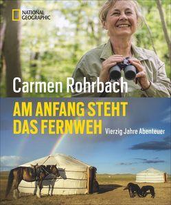 Am Anfang steht das Fernweh von Rohrbach,  Carmen