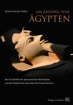 Am Anfang war Ägypten von Höveler-Müller,  Michael