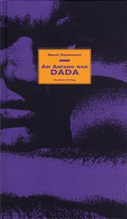 Am Anfang war Dada von Hausmann,  Raoul, Riha,  Karl