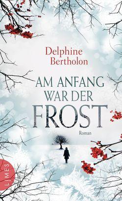 Am Anfang war der Frost von Bertholon,  Delphine, Heinemann,  Doris