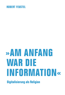 »Am Anfang war die Information« von Feustel,  Robert
