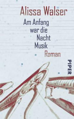 Am Anfang war die Nacht Musik von Walser,  Alissa