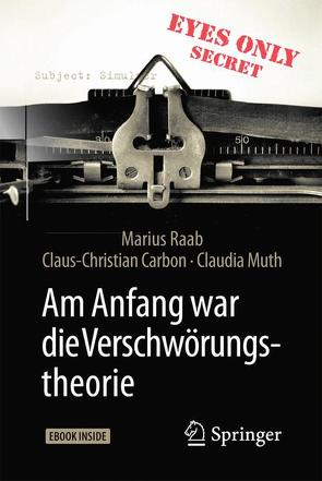 Am Anfang war die Verschwörungstheorie von Carbon,  Claus-Christian, Muth,  Claudia, Raab,  Marius