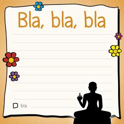 Am Arsch vorbei: Bla, bla, bla – Klebezettel von Reinwarth,  Alexandra