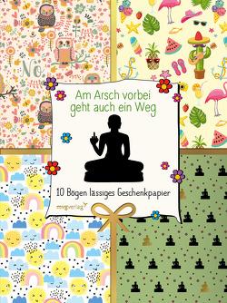 Am Arsch vorbei geht auch ein Weg – 10 Bögen lässiges Geschenkpapier von Reinwarth,  Alexandra