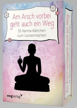 Am Arsch vorbei geht auch ein Weg– 55 Karma-Kärtchen zum Lockermachen von Reinwarth,  Alexandra