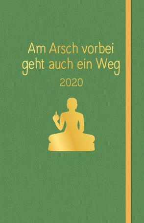 Am Arsch vorbei geht auch ein Weg: Planer 2020 von Reinwarth,  Alexandra