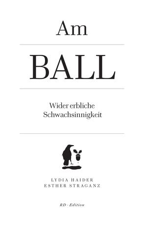 Am Ball. von Haider,  Lydia, Straganz,  Esther