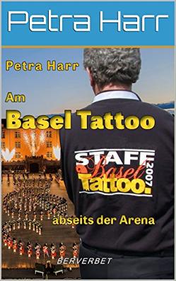 Am Basel Tattoo abseits der Arena von Harr,  Petra