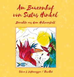 Am Bauernhof von Sixtus Hinkel von Lüftenegger,  Silvia L., Tielsch,  Gudrun
