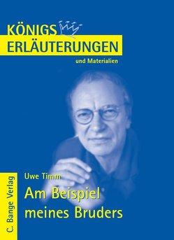 Am Beispiel meines Bruders von Uwe Timm. Textanalyse und Interpretation. von Bernhardt,  Rüdiger, Timm,  Uwe
