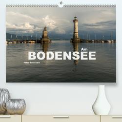 Am Bodensee (Premium, hochwertiger DIN A2 Wandkalender 2021, Kunstdruck in Hochglanz) von Schickert,  Peter
