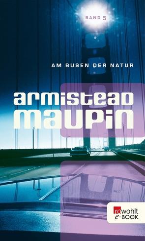 Am Busen der Natur von Maupin,  Armistead, Vrchota,  Heinz