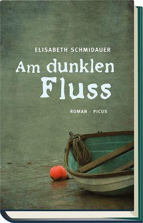 Am dunklen Fluss von Schmidauer,  Elisabeth