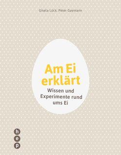 Am Ei erklärt (E-Book) von Gaymann,  Peter, Lück,  Gisela