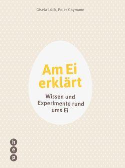 Am Ei erklärt von Gaymann,  Peter, Lück,  Gisela
