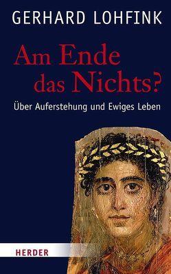Am Ende das Nichts? von Lohfink,  Gerhard