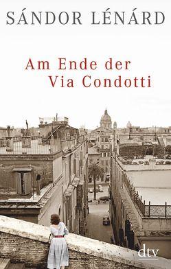 Am Ende der Via Condotti von Lénárd,  Sándor, Zeltner,  Ernö