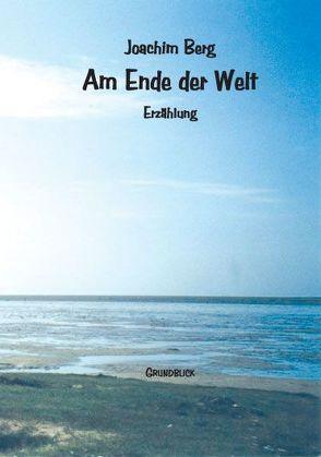 Am Ende der Welt von Berg,  Joachim