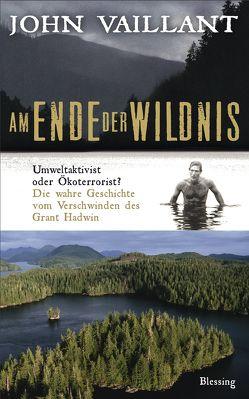 Am Ende der Wildnis von Vaillant,  John