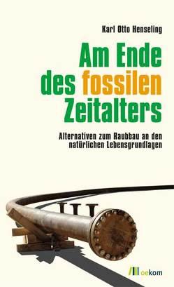Am Ende des fossilen Zeitalters von Henseling,  Karl O